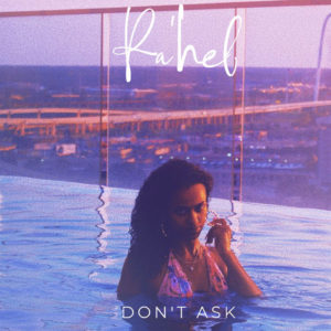 Ra'hel - Don't Ask